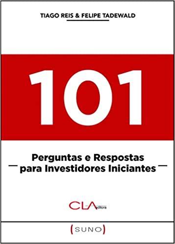 101 perguntas e respostas para investdiores iniciantes, por Tiago Reis
