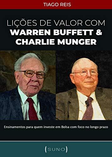 Lições de Valor com Warren Buffet e Charlie Munger, por Tiago Reis